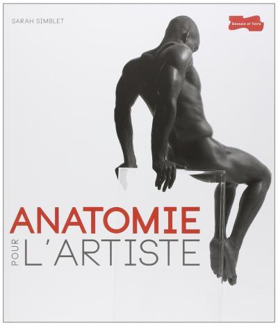 Anatomie pour l'artiste - Sarah Simblet