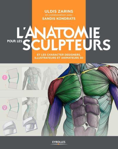 L'anatomie pour les sculpteurs - Uldis Zarins