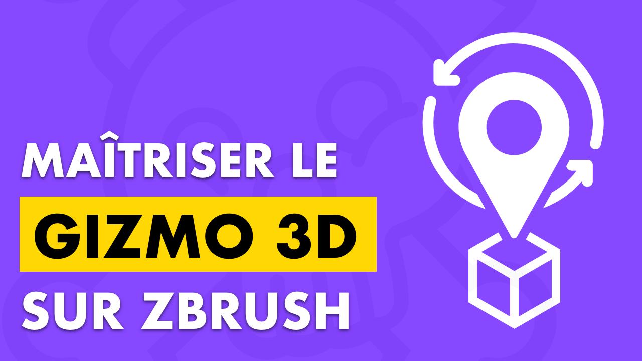 maîtriser le gizmo 3D sur zbrush