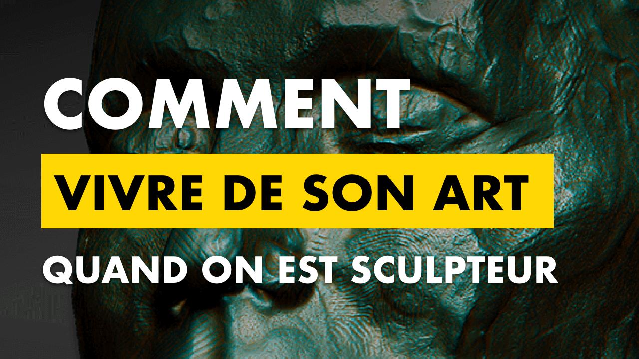 bannière de l'article comment vivre de son art quand on est sculpteur